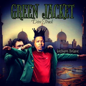 GREEN JACKET (diss track) Upload Your Music Free