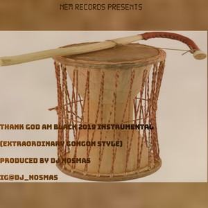 Thank God am Black(Extraordinary Talking Drum Style)Prod By DJ Nosmas Upload Your Music Free