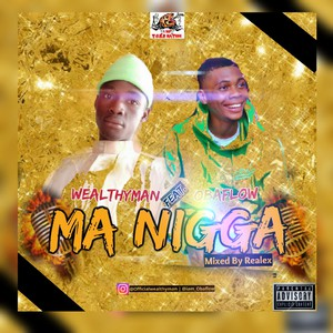 Wealthyman Ft. Obaflow - Ma Nigga (Mixed By Realex) Upload Your Music Free