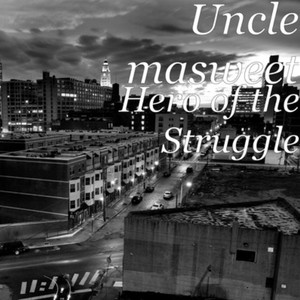 hero of the struggle Upload Your Music Free