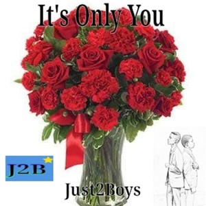 Just2Boys_It's Only You Upload Your Music Free