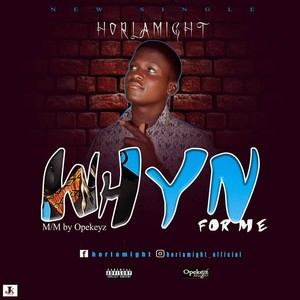 Whyn For Me || Naijapopstar.net Upload Your Music Free