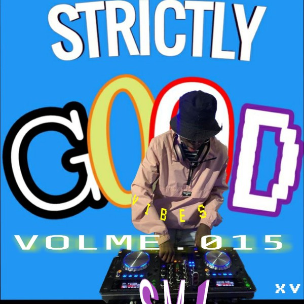 STRICTLY GOOD VIBES VOLME 15 Upload Your Music Free