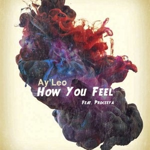 How You Feel (Feat. Proceeya) Upload Your Music Free
