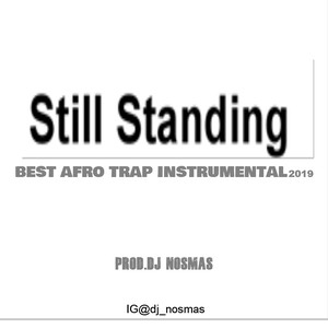 Still Standing Best Trap Beats 2019 Slow Story Telling Beat Hard Rap Beat Dark Trap Beat(Prod.DJ Nosmas) Upload Your Music Free