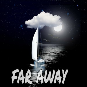 Far away Upload Your Music Free