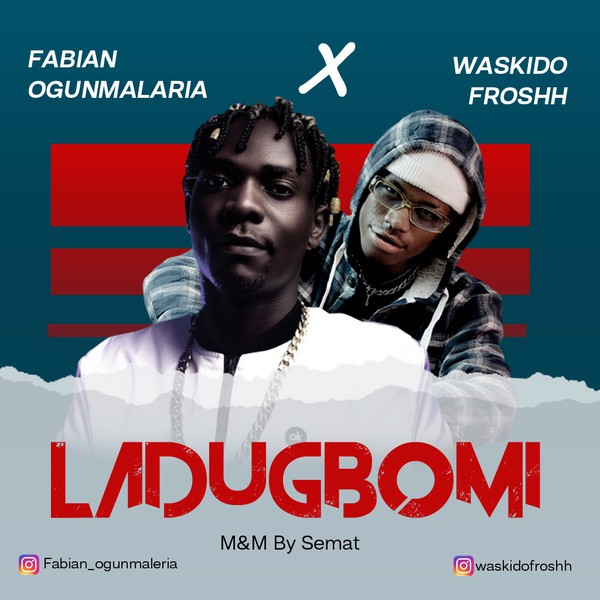 Ladugbomi feat waskido Froshh Upload Your Music Free