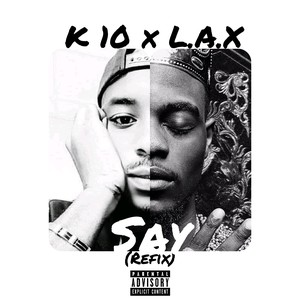 Say (Refix) Upload Your Music Free