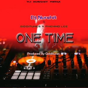 One Time (Prod. Giddi Tunes) Upload Your Music Free