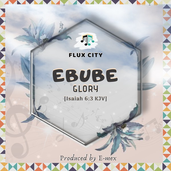Ebube (Glory) Upload Your Music Free