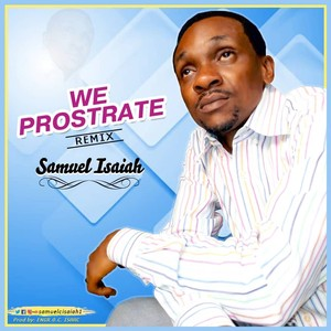 WE PROSTRATE REMIX Upload Your Music Free