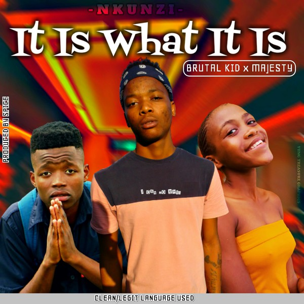 It Is What It Is ( Brutal Kid x Majesty ) Upload Your Music Free