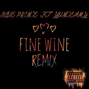 Fine wine remix ft YUNGEMMY Upload Your Music Free