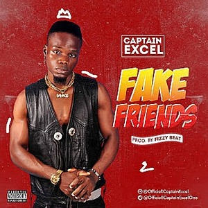 Music]-Captain-Excel-Fake-Friends-prod-by-Fizzy-Beat.mp3 Upload Your Music Free