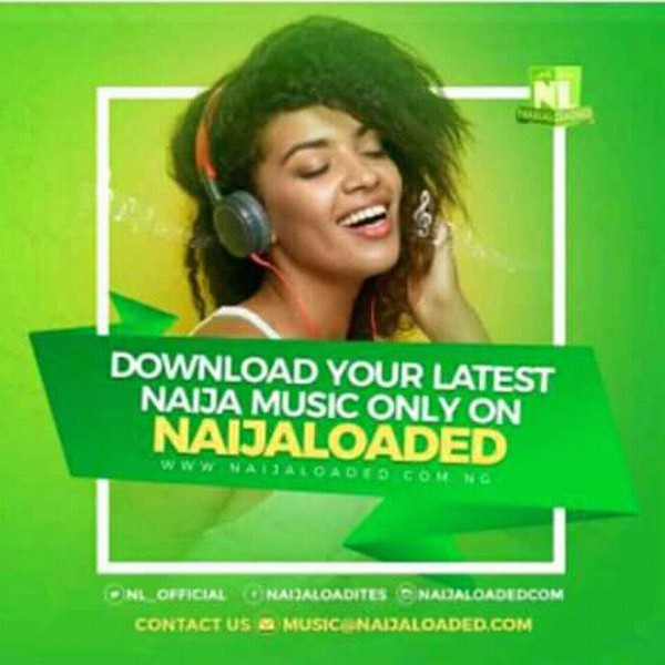 I.G=>@naijaloaded.com Upload Your Music Free