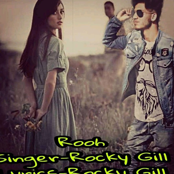 Rooh Rocky Gill Upload Your Music Free