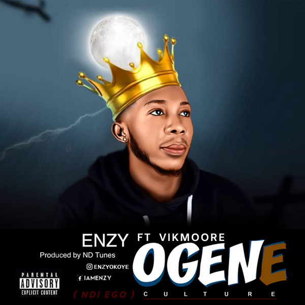 ENZY-OGENE (CULTURE) FT VIKMOORE Upload Your Music Free