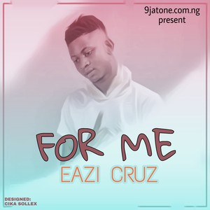 For Me. @9jatone.com.ng Upload Your Music Free