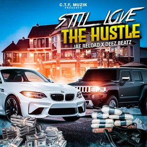 Still Love The Hustle Upload Your Music Free
