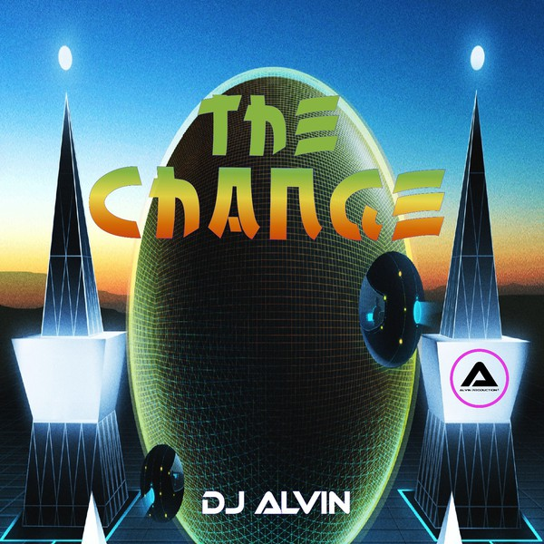 DJ Alvin - The Change Upload Your Music Free
