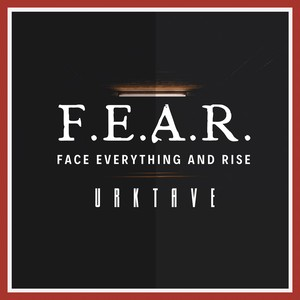 F.E.A.R. (Face Everything And Rise) Upload Your Music Free
