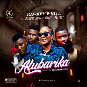 RAWKEY WHITE FT. DIAMMOND JIMMA X PLAYBOY CASTED X AREEZY ALUBARIKA Upload Your Music Free