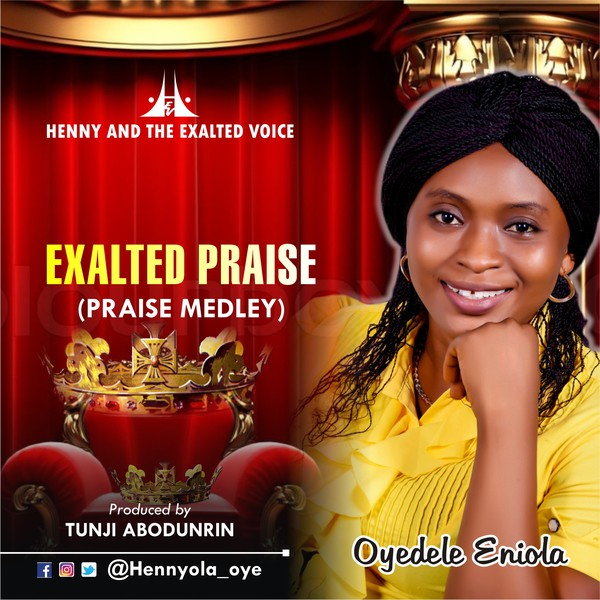 Exalted Praise (Medley) Upload Your Music Free