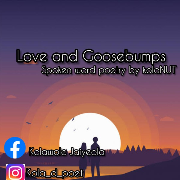 Love and Goosebumps Upload Your Music Free