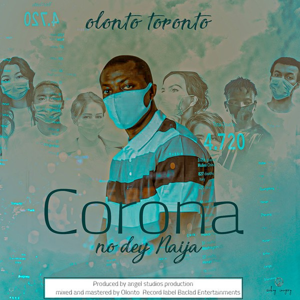 Corona No Dey Naija Upload Your Music Free