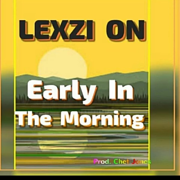Early In da Morning Upload Your Music Free