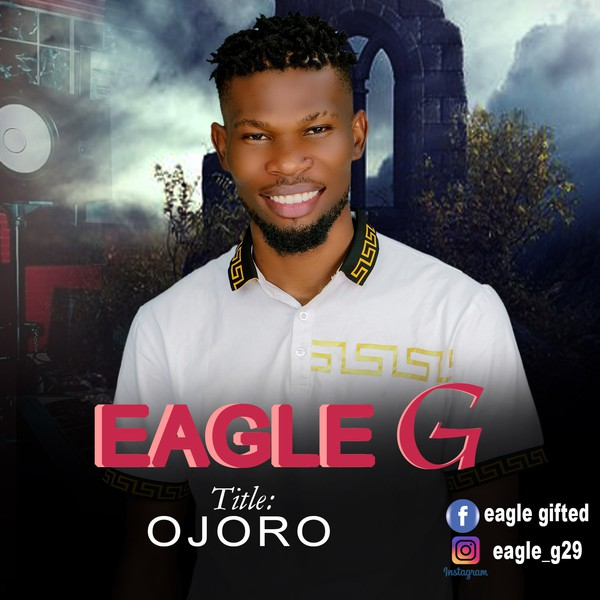 Ojoro (Eagle_G) Upload Your Music Free