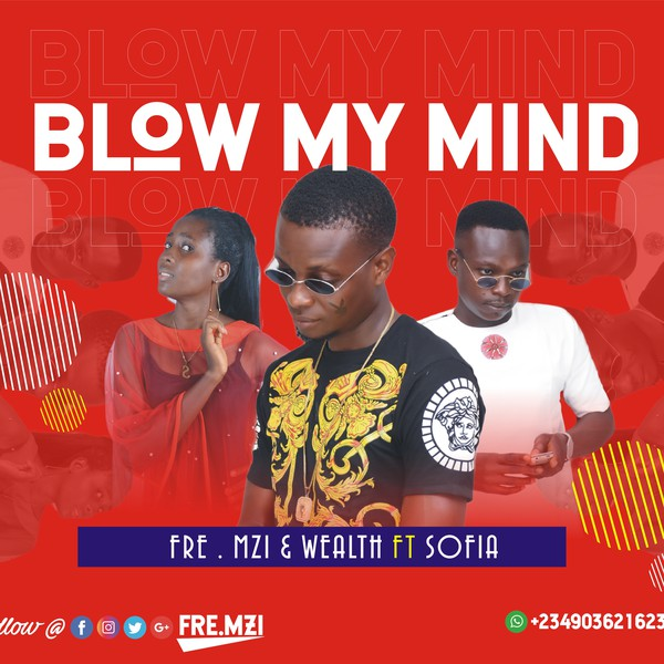 Blow my mind Upload Your Music Free