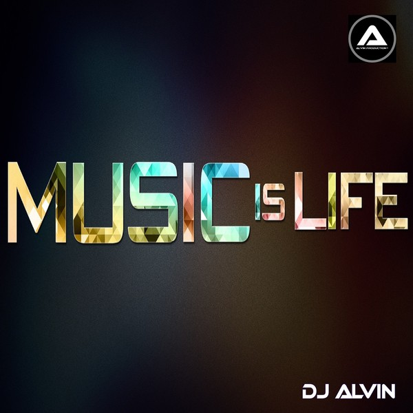 DJ Alvin - Music is life Upload Your Music Free
