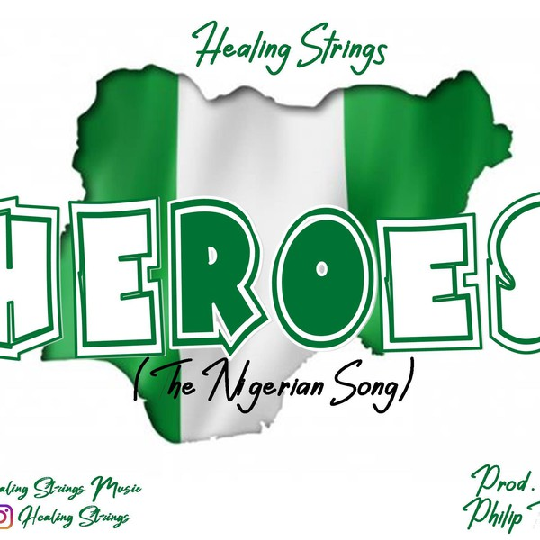 Heroes (The Nigerian Song) Upload Your Music Free