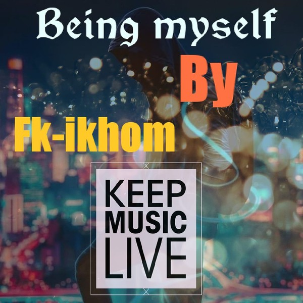 Being myself Upload Your Music Free