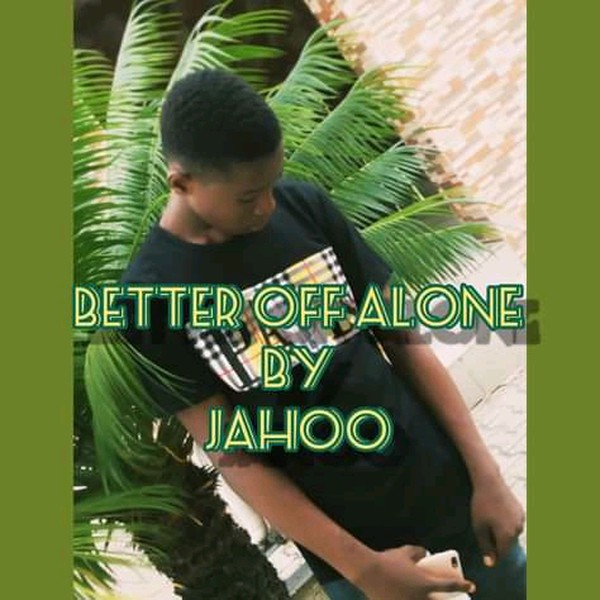Better off alone Upload Your Music Free