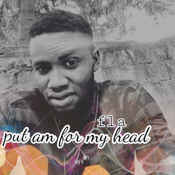 Put am for my head Upload Your Music Free