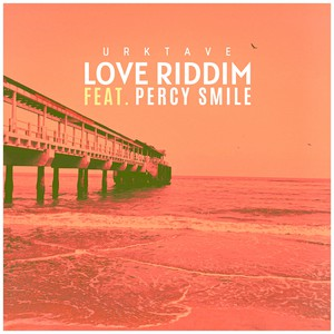 Love Riddim (feat. Percy Smile) Upload Your Music Free