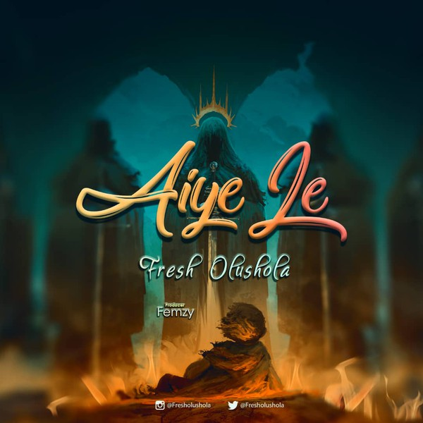 Aiye Le || @fresholushola Upload Your Music Free