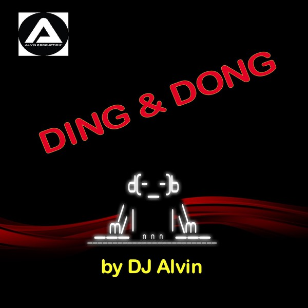 DJ Alvin - Ding & Dong Upload Your Music Free
