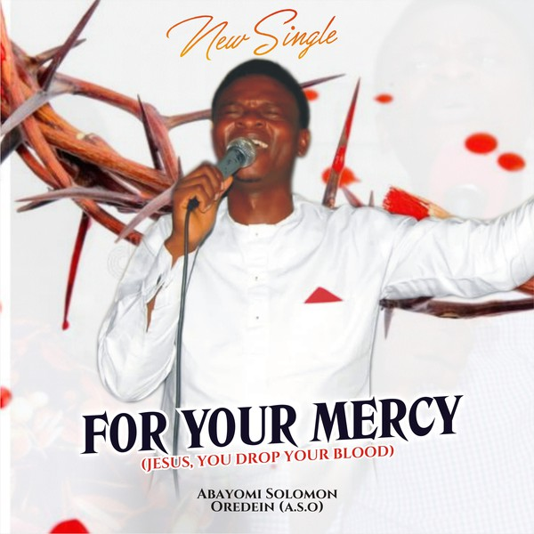 FOR YOUR MERCY Upload Your Music Free