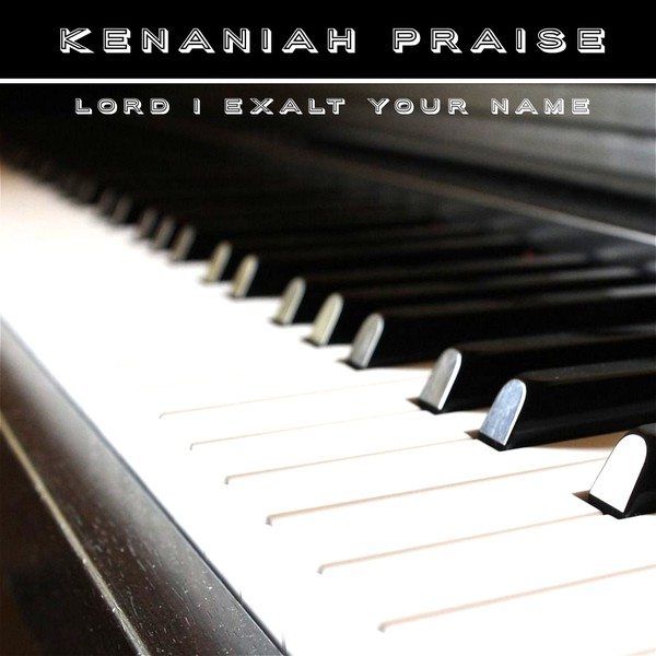 LORD I EXALT YOUR NAME Upload Your Music Free