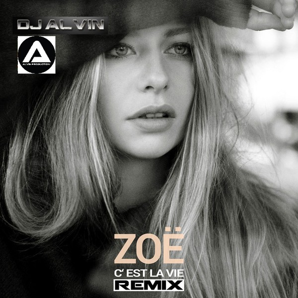 Zoe Straub - C'est La Vie (DJ Alvin Remix) Upload Your Music Free
