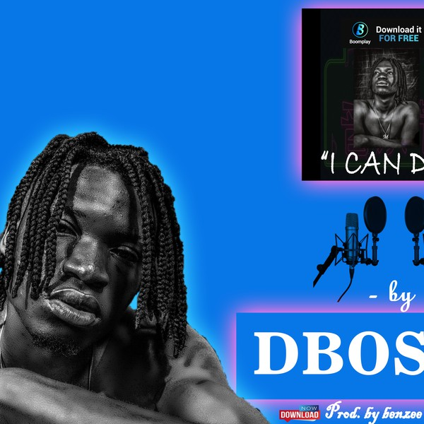 I can do - DBoss Director Upload Your Music Free
