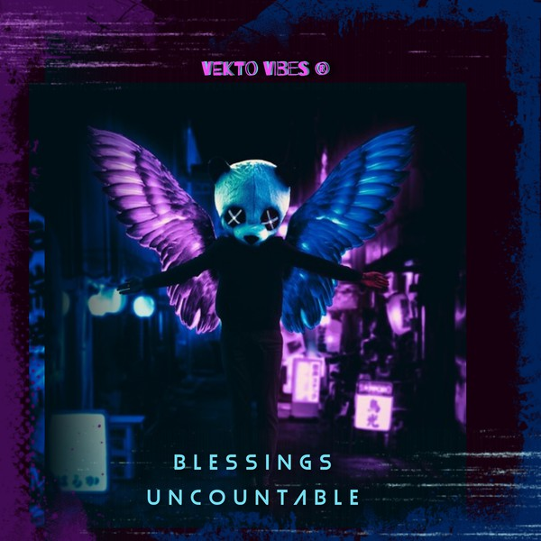 Blessings uncountable Upload Your Music Free