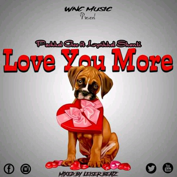Love you more(Mixed by LeiserBeatz) Upload Your Music Free