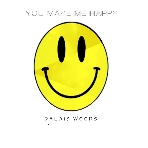 You Make Me Happy Upload Your Music Free