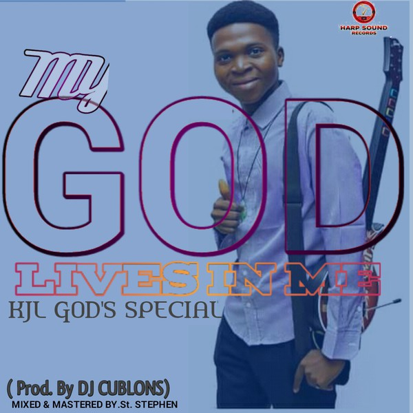 MY GOD LIVES IN ME Upload Your Music Free