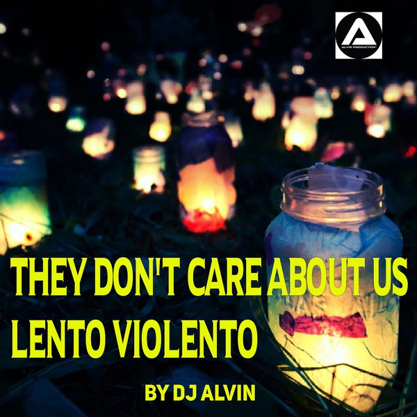 DJ Alvin - They don't care about us (lento Violento) Upload Your Music Free