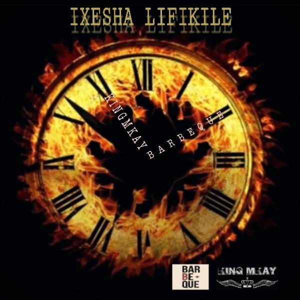 Ixesha Lifikile ft. King Mkay Upload Your Music Free